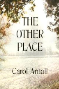 The Other Place - Carol Arnall
